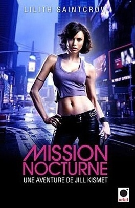 Couverture du livre : Une Aventure de Jill Kismet, Tome 1 : Mission Nocturne