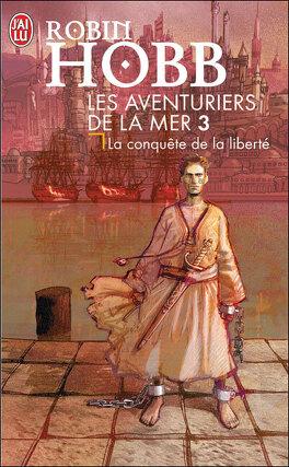 Couverture du livre : Les Aventuriers de la mer, Tome 3 : La Conquête de la liberté