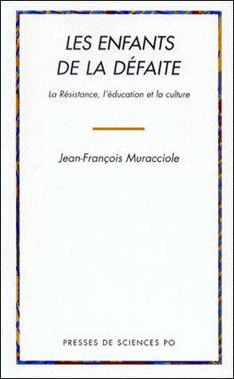 Les Enfants De La Defaite La Resistance L Education Et La Culture Livre De Jean Francois Muracciole