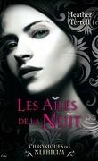Chroniques des Nephilim, Tome 1 : Les Ailes de la nuit