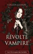 Les Chroniques de Gardella, Tome 3 : Révolte Vampire