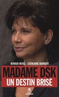 Madame DSK , Un destin brisé