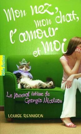 Couverture du livre : Le Journal intime de Georgia Nicolson, Tome 1 : Mon nez, mon chat, l'amour et... moi
