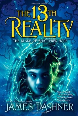 Couverture du livre : The 13th Reality, Tome 3 : The Blade of Shattered Hope