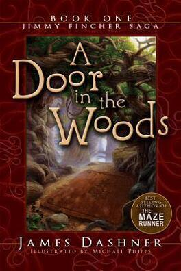 Couverture du livre : The Jimmy Fincher Saga, Tome 1 : A Door In The Woods