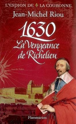 Couverture du livre : 1630, la vengeance de Richelieu