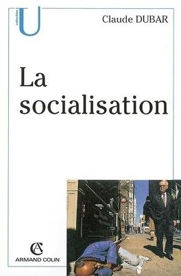 Couverture du livre : La socialisation : construction des identités sociales et professionnelles