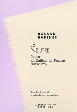 Couverture du livre : Le neutre : notes de cours au Collège de France, 1977-1978