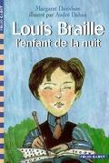 Louis Braille : l'enfant de la nuit
