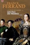 couverture La Cour des Dames, Tome 2 : Les fils de France