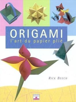 Origami L Art Du Papier Plie Livre De Rick Beech