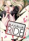 Maximum Ride, Tome 1 (Manga)