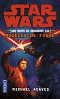 Star Wars - Les Nuits de Coruscant, tome 3 : Modèles de force