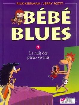 Couverture du livre : Bébé blues, tome 7 : La nuit des pères-vivants