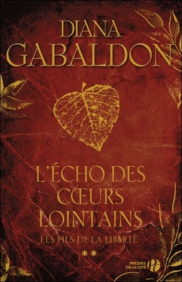 Couverture du livre : Le Cercle de pierre, tome 10 : L'Écho des coeurs lointains - 2 : Les Fils de la liberté