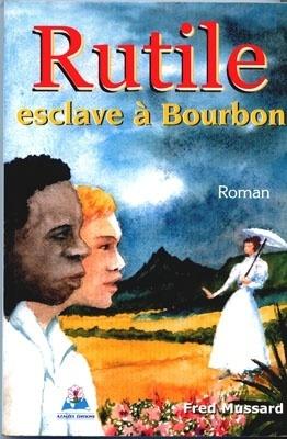 Couverture du livre : Rutile, Esclave à Bourbon