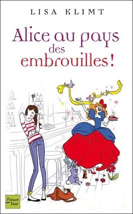 Couverture du livre : Alice au pays des embrouilles !