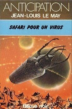 Couverture du livre : FNA -954- Chroniques des temps à venir, tome 3 : Safari pour un virus