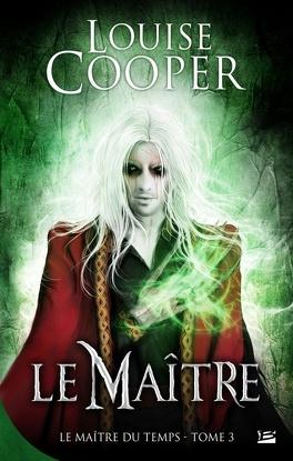 Couverture du livre : Le Maître du Temps, Tome 3 : Le Maître