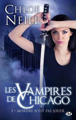 Couverture du livre : Les Vampires de Chicago, Tome 3 : Mordre n'est pas jouer
