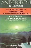 La Compagnie des glaces, tome 9 : Le Réseau de Patagonie