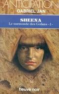 Le Surmonde des Gofans, tome 1 : Sheena