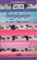 Stéphanie ou la peur de l'ombre