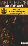 Le Commandeur, tome 1 : Bronx cérémonial