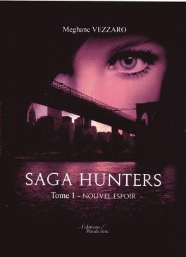 Couverture du livre : Saga Hunters, Tome 1 : Nouvel espoir