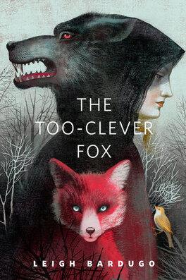 Couverture du livre : Grisha, Tome 2.5 : The Too-Clever Fox
