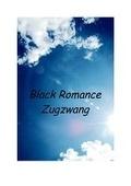 Black Romance Zugswang