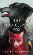 Grisha, Tome 2.5 : The Too-Clever Fox