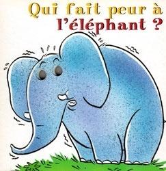 Qui Fait Peur A L Elephant Livre De Jean Michel Billioud