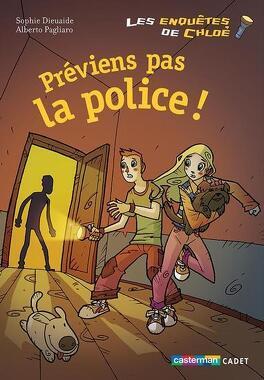 Couverture du livre : Les enquêtes de Chloé, tome 2 : Préviens pas la police !
