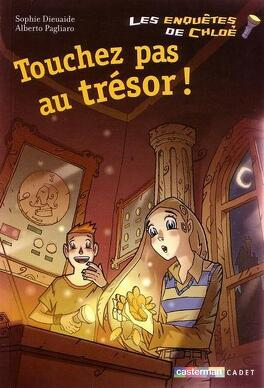 Couverture du livre : Les enquêtes de Chloé, tome 3 : Touchez pas au trésor !