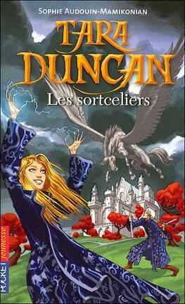 Couverture du livre : Tara Duncan, Tome 1 : Les Sortceliers