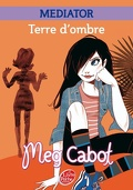 Mediator, Tome 1 : Terre d'ombre