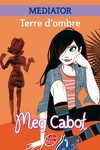couverture Mediator, Tome 1 : Terre d'ombre