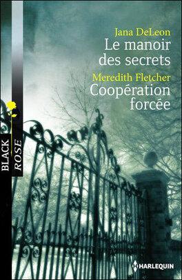 Couverture du livre : Le Manoir des secrets ; Coopération forcée