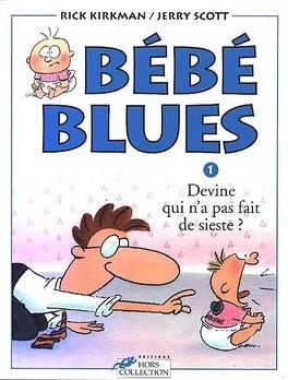 Couverture du livre : Bébé blues, tome 1 : Devine qui n'a pas fait de sieste ?