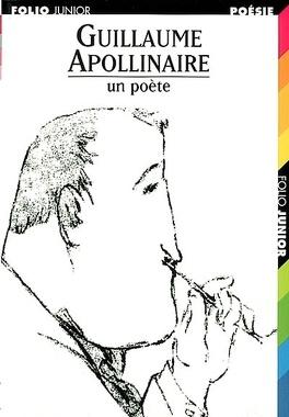 Couverture du livre : Guillaume Apollinaire : un poète