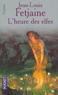 La Trilogie des Elfes, Tome 3 : L'heure des elfes