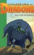 Chasseurs de dragons : Volume 11, Hector se rebelle