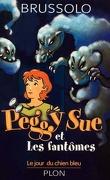 Peggy Sue et les Fantômes, Tome 1 : Le Jour du chien bleu