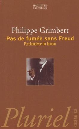 Couverture du livre : Pas de fumée sans Freud : psychanalyse du fumeur