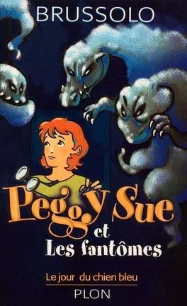 Couverture du livre : Peggy Sue et les Fantômes, Tome 1 : Le Jour du chien bleu