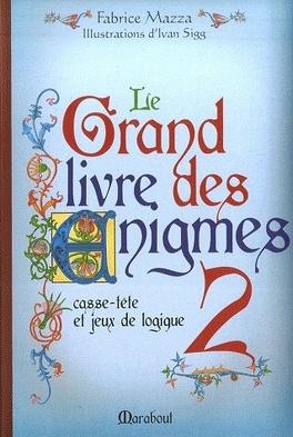 Couverture du livre : Le grand livre des énigmes 2