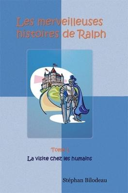 Couverture du livre : Les merveilleuses histoires de Ralph, tome 1 : La visite chez les humains