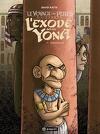 Le Voyage des Pères - 2ème Époque: l'Exode Selon Yona, tome 1 : Descendance