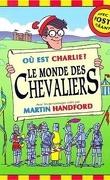 Où est Charlie ? HS 1 : Le Monde des chevaliers